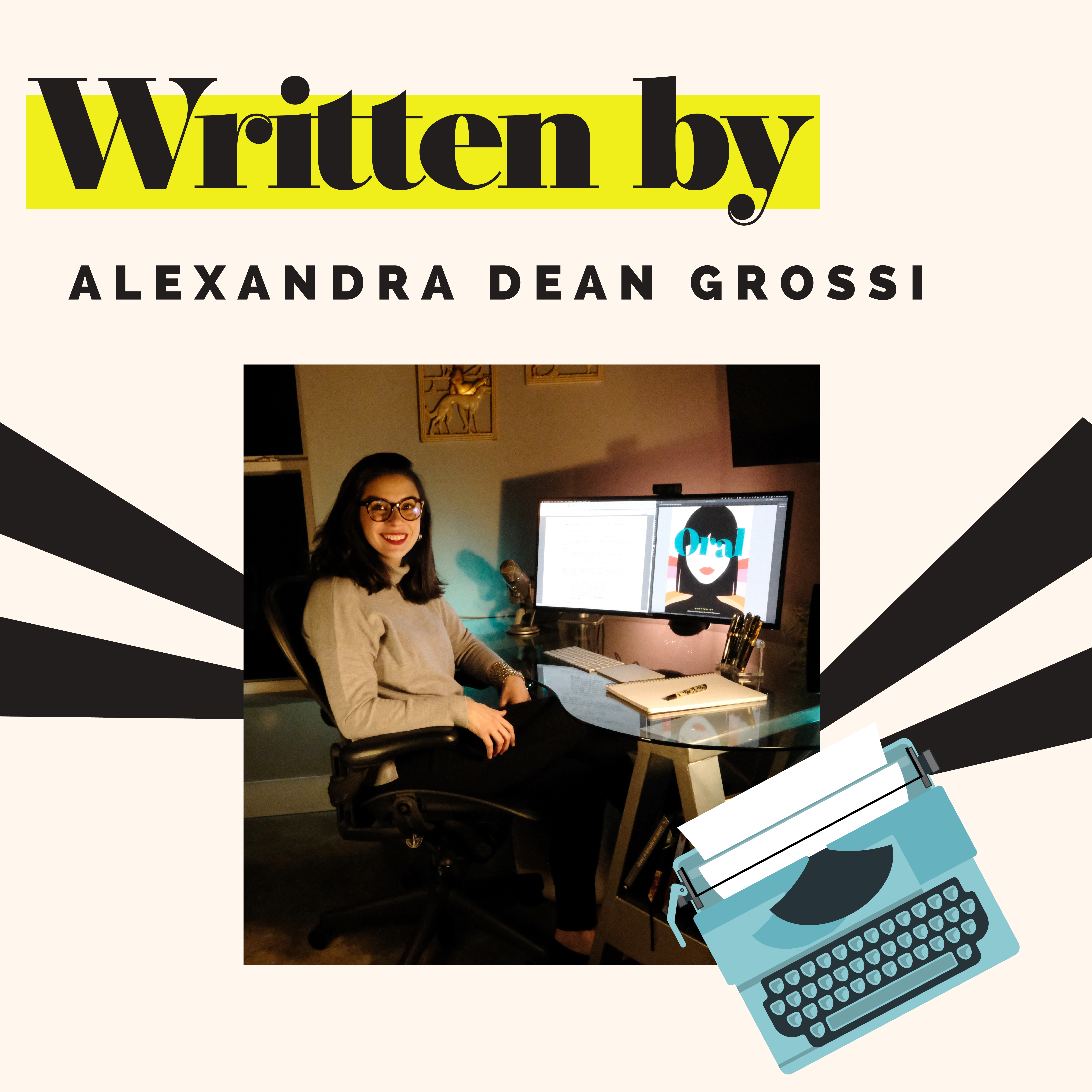 """The headline reads """"Written by Alexandra Dean Grossi."""" In the center is a picture of a dark haired woman wearing glasses and seated at her computer. Stylized graphics around the images include black and white stripes and a teal typewriter."""